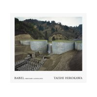 BABEL ORDINARY LANDSCAPES / 広川泰士