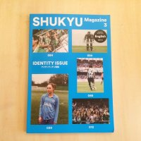 SHUKYU Magazine 3 「IDENTITY ISSUE」