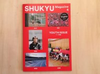 SHUKYU Magazine 4「YOUTH ISSUE」